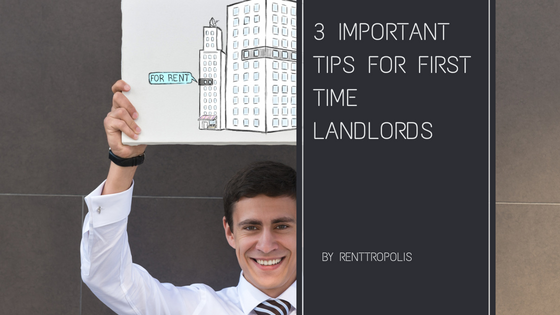 3 Important Tips for First Time Landlords