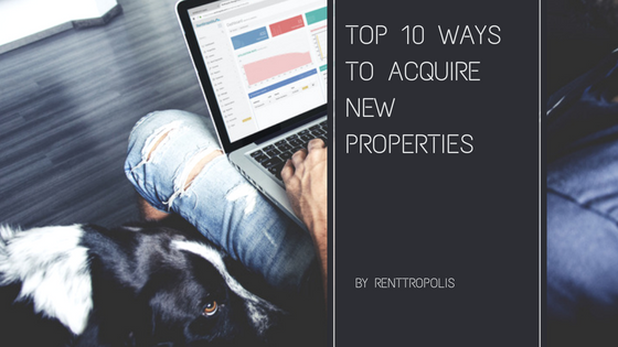 Top 10 Ways to Acquire New Properties
