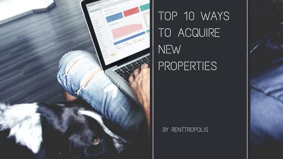 Top 10 Ways to Acquire New Properties
