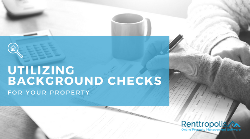 Utilizing Background Checks for your Property